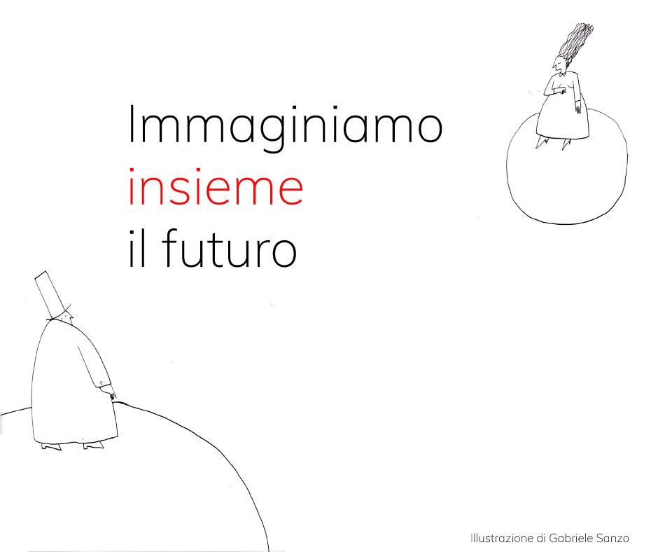 PAROLE D'ARTISTA: IMMAGINIAMO INSIEME IL FUTURO